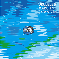 UKULELES MADE IN JAPAN vol.2